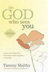 The God Who Sees You by Tammy Maltby