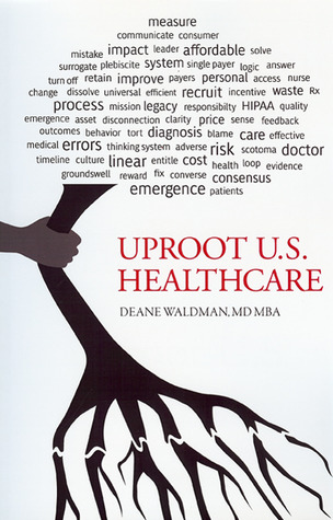 Uproot U.S. Health Care: To Reform Health Care
