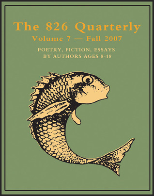 The 826 Quarterly, Volume 7