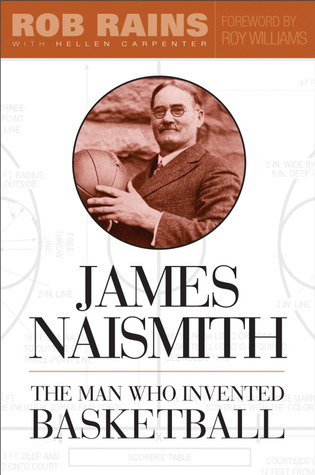 James Naismith: The Man Who Invented Basketball