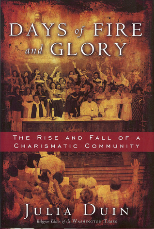 Days of Fire and Glory by Julia Duin
