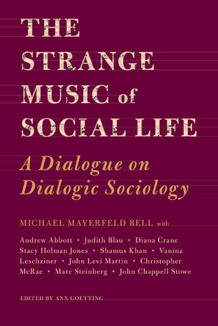 The Strange Music of Social Life: A Dialogue on Dialogic Sociology