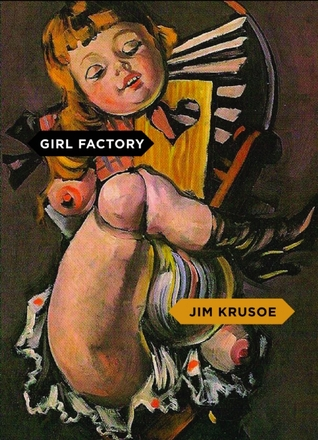 Girl Factory by Jim Krusoe