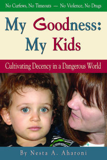 My Goodness: My Kids: Cultivating Decency in a Dangerous World