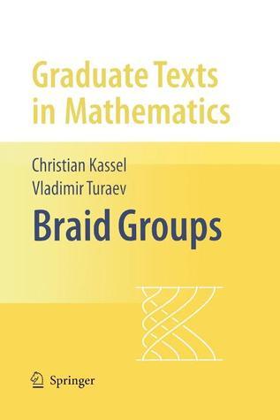 Braid Groups par Christian Kassel, Vladimir Turaev, O. Dodane