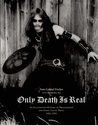 Only Death is Real: An Illustrated History of Hellhammer and Early Celtic Frost, 1981-1985