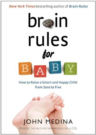 Brain Rules for Baby by John Medina