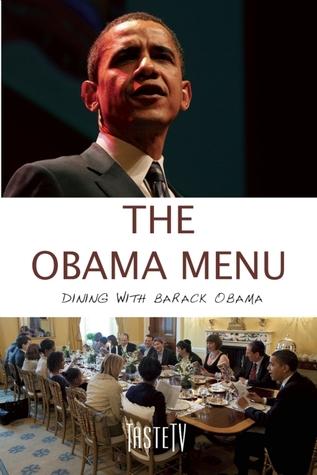 The Obama Menu: Dinners with Barack Obama