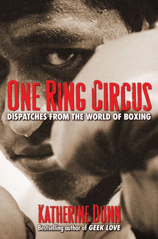 one-ring-circus-dispatches-from-the-world-of-boxing
