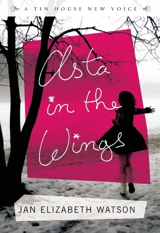 Asta in the Wings by Jan Elizabeth Watson
