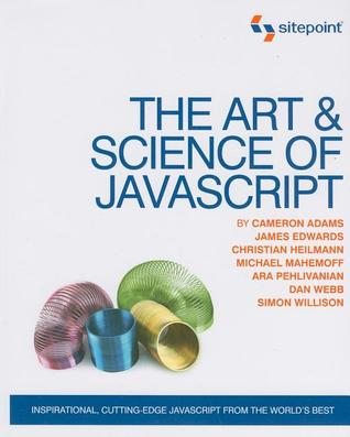 The Art & Science of JavaScript by Cameron Adams