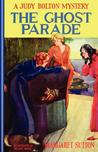 The Ghost Parade (Judy Bolton Mysteries, #5)