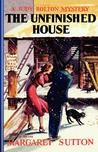 The Unfinished House (Judy Bolton Mysteries, #11)