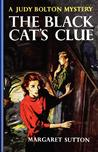 The Black Cat's Clue (Judy Bolton Mysteries, #23)