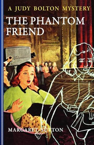 The Phantom Friend (Judy Bolton Mysteries, #30)