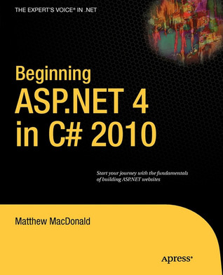 Beginning ASP.NET 4 in C# 2010 by Matthew MacDonald