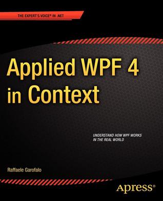 Applied Wpf 4 in Context por Raffaele Garofalo 978-1430234708 EPUB FB2