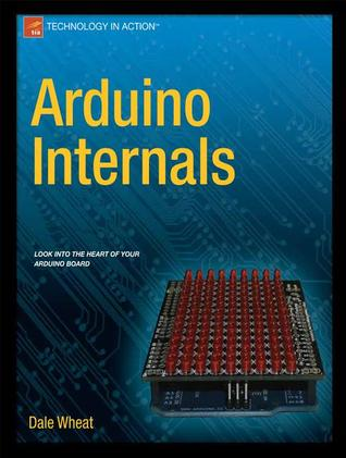 Arduino Internals by Dale Wheat