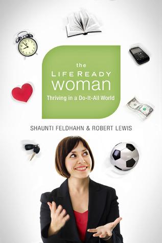 The Life Ready Woman by Shaunti Feldhahn