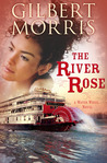 The River Rose by Gilbert Morris