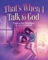 That's When I Talk to God by Daniel S. Morrow