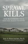 Sprawl Kills: How Blandburbs Steal Your Time, Health and Money