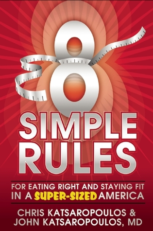 Eight Simple Rules: For Eating Right and Staying Fit in a Super-Sized America