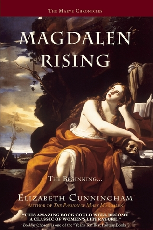 Magdalen rising: the beginning by Elizabeth Cunningham