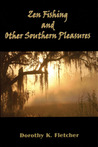 Zen Fishing and Other Southern Pleasures