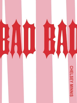 Bad Bad by Chelsey Minnis