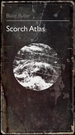 Scorch Atlas by Blake Butler