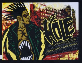 The Hole: Consumer Culture, Volume 1