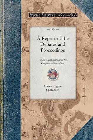 A Report of the Debates and Proceedings: For Proposing Amendments to the Constitution of the United States