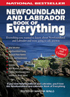 Newfoundland and Labrador Book of Everything: Everything You Wanted to Know About Newfoundland and Labrador and Were Going to Ask Anyway