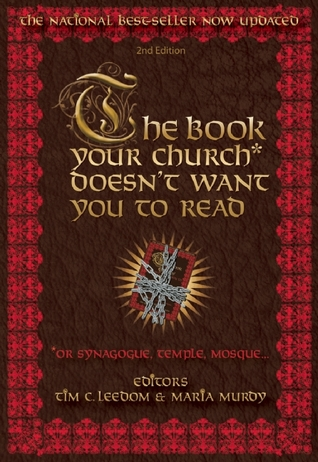 The Book Your Church* Doesn't Want You to Read *(Or Synagogue, Temple, Mosque...)