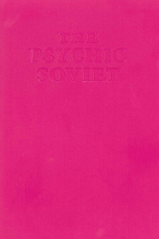 The Psychic Soviet  and Other Works