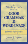 The Wordwatcher's Guide to Good Grammar  Word Usage