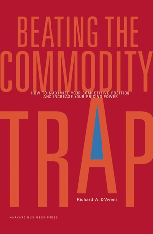 Beating the Commodity Trap: How to Maximize Your Competitive Position and Increase Your Pricing Power