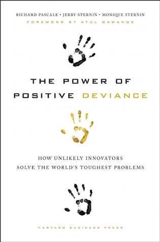 The Power of Positive Deviance by Richard Tanner Pascale