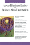 Harvard Business Review on Business Model Innovation by Harvard Business School Press
