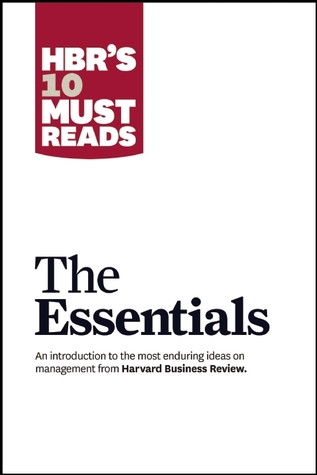 HBR'S 10 Must Reads: The Essentials                  (HBR's 10 Must Reads)