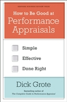How to Be Good at Performance Appraisals by Dick Grote