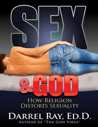 Sex & God: How Religion Distorts Sexuality