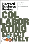 Harvard Business Review on Collaborating Effectively