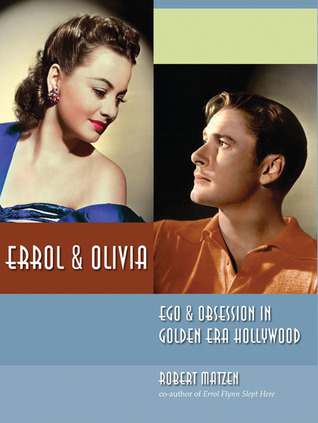 Errol Olivia: Ego Obsession in Golden Era Hollywoo...