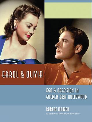Errol  Olivia: Ego  Obsession in Golden Era Hollywood EPUB