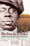 Who Owns the Ice House?: Eight Life-Lessons From an Unlikely Entrepreneur