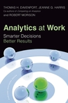 Analytics at Work: Smarter Decisions, Better Results