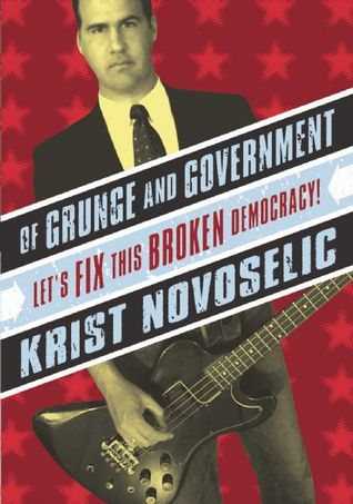 Of Grunge & Government by Krist Novoselic