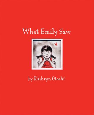 What Emily Saw by Kathryn Otoshi